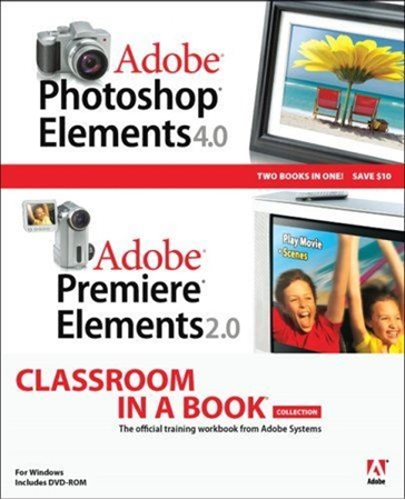 Resim Adobe Photoshop Elements 4.0 and Adobe Premiere Elements 2.0 Classroom in a Book Collection