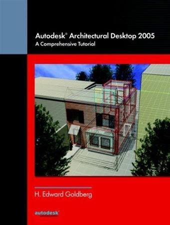 Resim Autodesk Architectural Desktop 2005: A Comprehensive Tutorial