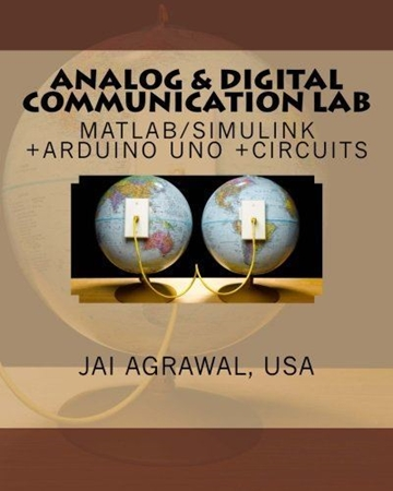 Resim Analog and Digital Communication Lab: MATLAB/SIMULINK +Arduino Uno +Circuits