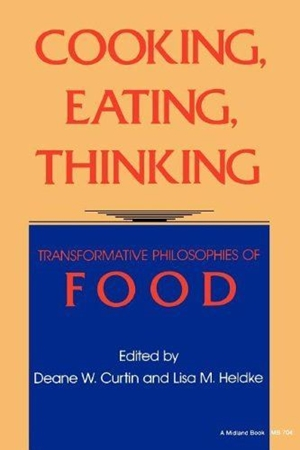 Resim Cooking, Eating, Thinking: Transformative Philosophies of Food