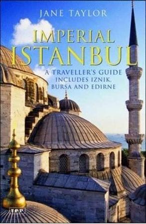 Resim Imperial Istanbul: A Travellers Guide, Includes Iznik, Bursa and Edirne