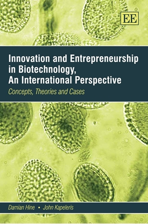 Resim Innovation and Entrepreneurship in Biotechnology, an International Perspective: Concepts, Theories and Cases