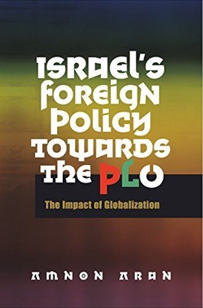 Resim Israel's Foreign Policy Toward the PLO, 1967-2005