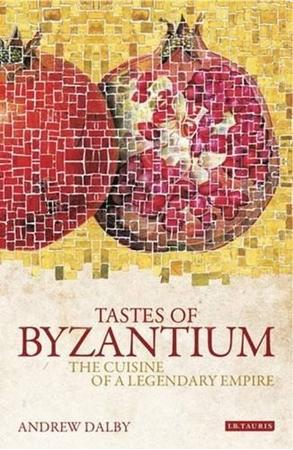 Resim Tastes of Byzantium: The Cuisine of a Legendary Empire