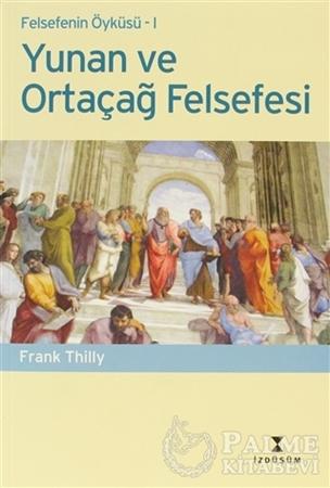 Resim Felsefenin Öyküsü 1 -Yunan ve Ortaçağ Felsefesi