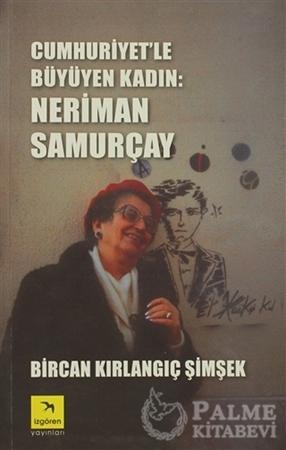 Resim Cumhuriyet'le Büyüyen Kadın: Neriman Samurçay