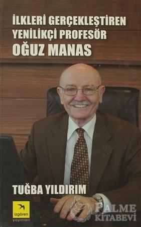 Resim İlkleri Gerçekleştiren Yenilikçi Profesör Oğuz Manas