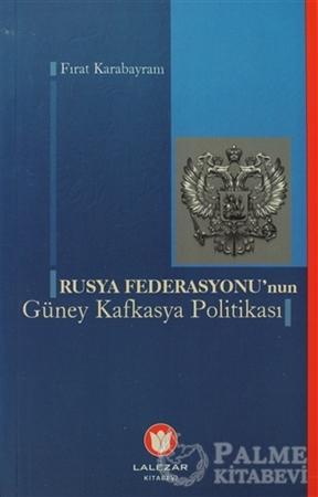 Resim Rusya Federasyonu'nun Güney Kafkasya Politikası