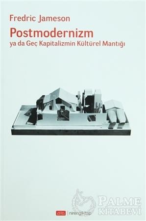 Resim Postmodernizm ya da Geç Kapitalizmin Kültürel Mantığı