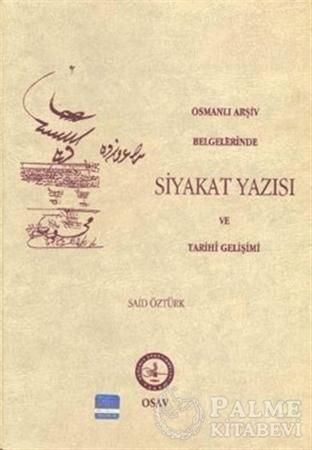 Resim Osmanlı Arşiv Belgelerinde Siyakat Yazısı ve Tarihi Gelişimi