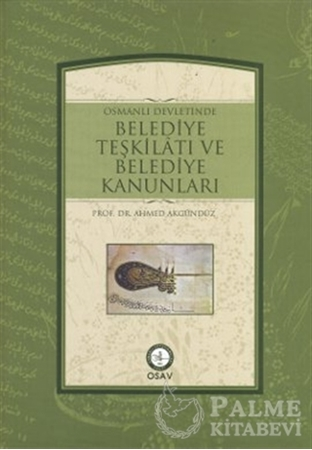 Resim Osmanlı Devletinde Belediye Teşkilatı ve Belediye Kanunları
