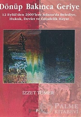 Resim Dönüp Bakınca Geriye 12 Eylül'den 2000'lere Adana'da Belediye, Hukuk, Devlet ve Gündelik Hayat