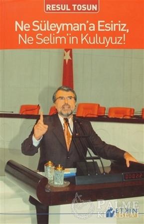Resim Ne Süleyman'a Esiriz, Ne Selim'in Kuluyuz!