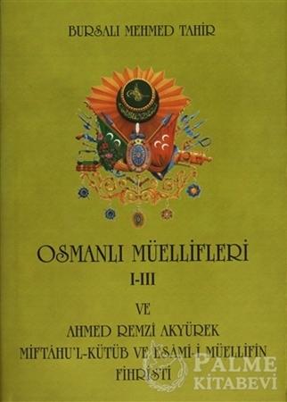 Resim Osmanlı Müellifleri 1-3 ve Ahmed Remzi Akyürek Miftah'ul Kütüb ve Esami-i Müellifin Fihristi