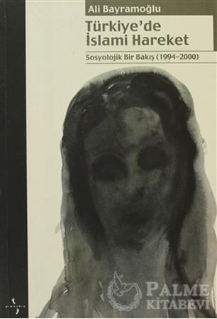 Resim Türkiye'de İslami Hareket Sosyolojik Bir Bakış 1994-2000