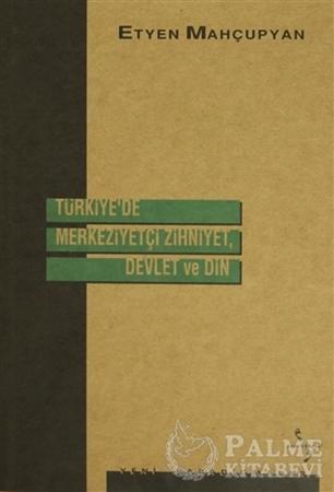 Resim Türkiye'de Merkeziyetçi Zihniyet, Devlet ve Din