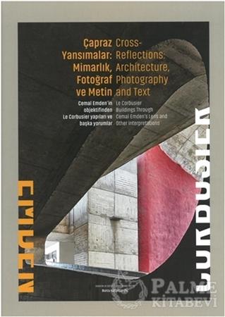 Resim Çapraz Yansımalar: Mimarlık Fotoğraf ve Metin / Cross Reflections: Architecture Photography and Text