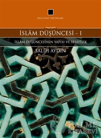 Resim İslam Düşüncesi 1 - İslam Düşüncesinin Yapısı ve Selefilik