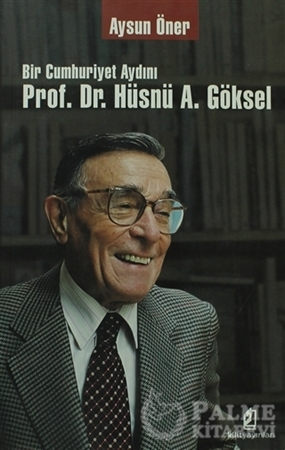 Resim Bir Cumhuriyet Aydını Prof. Dr. Hüsnü A. Göksel