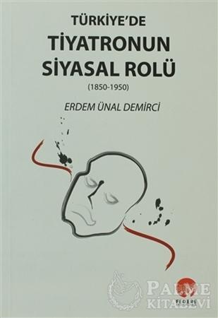 Resim Türkiye'de Tiyatronun Siyasal Rolü