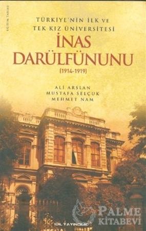 Resim Türkiye'nin İlk ve Tek Kız Üniversitesi İnas Darülfünunu (1914- 1919)