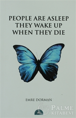 Resim People Are Asleep They Wake Up When They Die