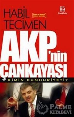 Resim AKP'nin Çankayası Kimin Cumhuriyeti?