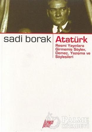 Resim Atatürk - Resmi Yayınlara Girmemiş Söylev, Demeç, Yazışma ve Söyleşileri