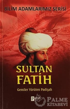Resim Sultan Fatih - Gemiler Yürüten Padişah