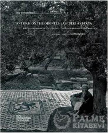 Resim Antionch On The Orontes : Asi'deki Antakya, Mozaikler Şehrinde İlk Araştırmalar
