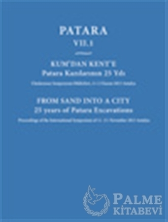 Resim Patara 7.1 Kum'dan Kent'e Patara Kazılarının 25 Yılı / From Sand Into a City 25 Years of Patara Excavations