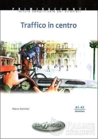 Resim Traffico İn Centro - İtalyanca Okuma Kitabı Temel Seviye (A1-A2)