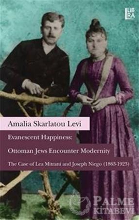 Resim Evanescent Happiness: Ottoman Jews Encounter Modernity