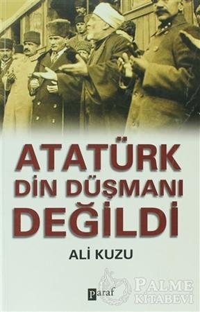 Resim Atatürk Din Düşmanı Değildi