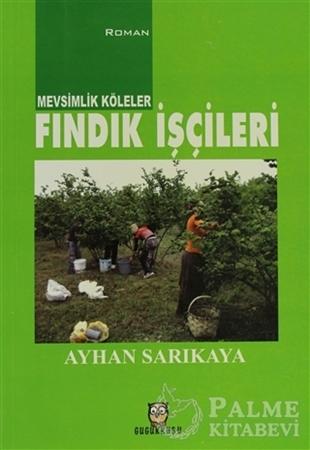 Resim Mevsimlik Köleler - Fındık İşçileri