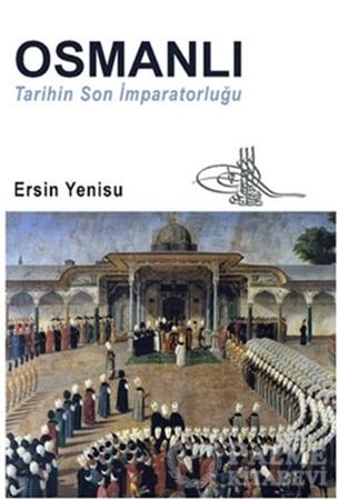 Resim Osmanlı - Tarihin Son İmparatorluğu