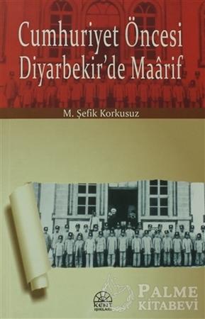 Resim Cumhuriyet Öncesi Diyarbekir'de Maarif