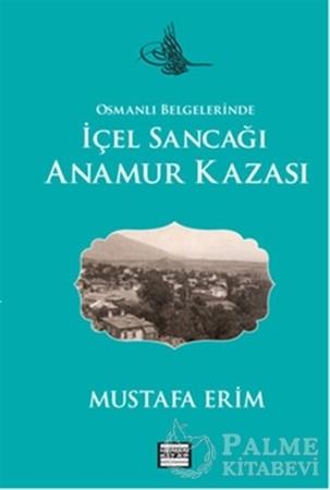 Resim Osmanlı Belgelerinde İçel Sancağı Anamur Kazası