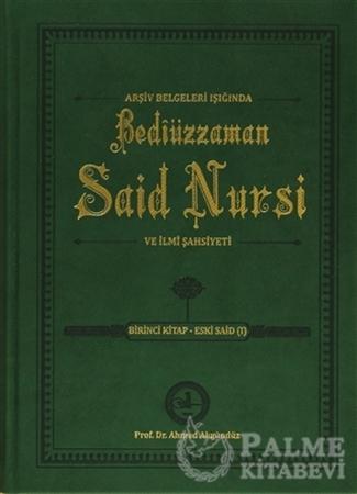 Resim Arşiv Belgeleri Işığında Bediüzzaman Said Nursi ve İlmi Şahsiyeti 1. Kitap: Eski Said