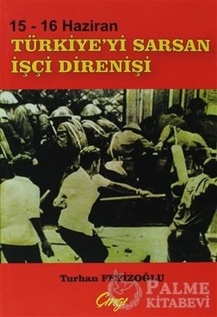 Resim 15-16 Haziran Türkiye'yi Sarsan İşçi Direnişi