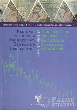 Resim Arkeoloji'de Bölgesel Çalışmalar Sempozyum Bildirileri / Regional Studies In Archaeology Symposium Proceedings