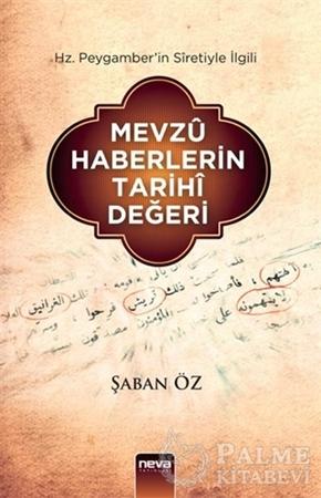 Resim Hz. Peygamber'in Siretiyle İlgili Mevzu Haberlerin Tarihi Değeri