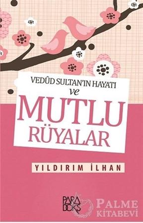 Resim Vedud Sultan'ın Hayatı ve Mutlu Rüyalar