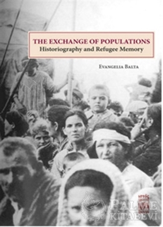 Resim The Exchange of Populations / Historiography and Refugee Memory