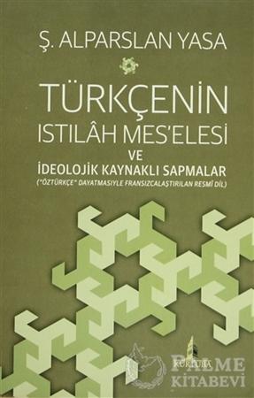 Resim Türkçenin Istılah Mes'elesi ve İdeolojik Kaynaklı Sapmalar