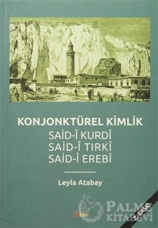 Resim Konjonktürel Kimlik (Said- Kurdi, Said-i Tırki, Said-i Erebi)