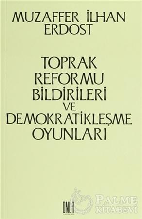 Resim Toprak Reformu Bildirileri ve Demokratikleşme Oyunları