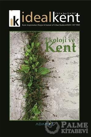 Resim İdeal Kent - Kent Araştırmaları Dergisi Sayı: 21