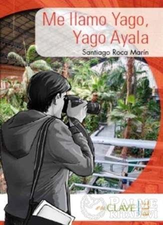Resim Me llamo Yago, Yago Ayala (A1-A2) Coleccion Yago Ayala (İspanyolca Okuma Kitabı)