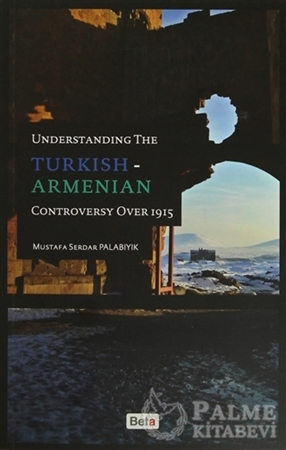Resim Understanding The Turkish-Armenian Controversy Over 1915